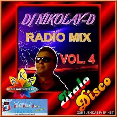 DJ Nikolay-D - Italo Disco Radio Mix vol 4 [2018]