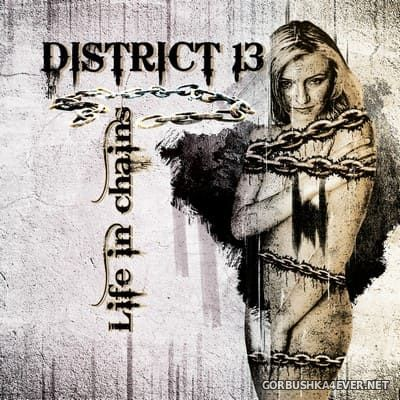 District 13 - Life In Chains [2018]