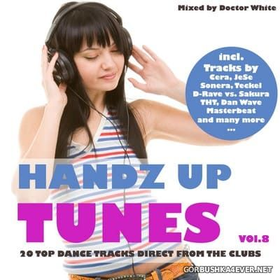 Hands Up Tunes vol 8 [2013] Mixed by Doctor White