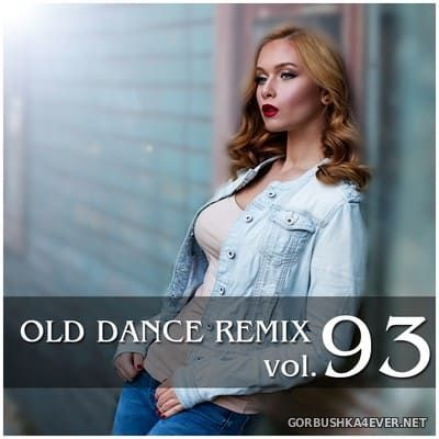 Old Dance Remix vol 93 [2018]