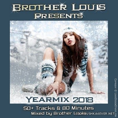 Brother Louis Yearmix 2018