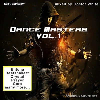 Dance Masterz vol 1 [2013] Mixed by Doctor White