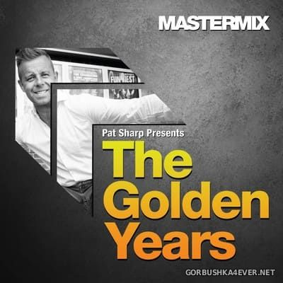 [Mastermix] Pat Sharp's presents The Golden Years Mixes 1 [2017]