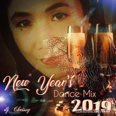 DJ Chrissy - New Years Dance Mix 2019