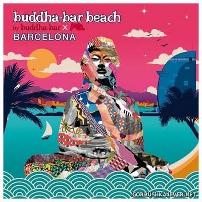 Buddha-Bar - Beach Barcelona [2017]