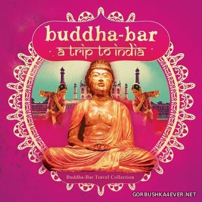 Buddha-Bar - Trip To India [2016]