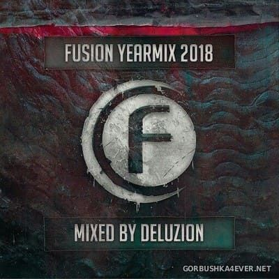 Fusion Records Yearmix 2018 (Mixed By Deluzion) [2018]