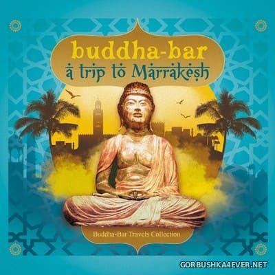 Buddha-Bar - A Trip To Marrakesh [2017]