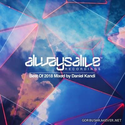 Always Alive Recordings - Best Of 2018 (Mixed By Daniel Kandi) [2018]
