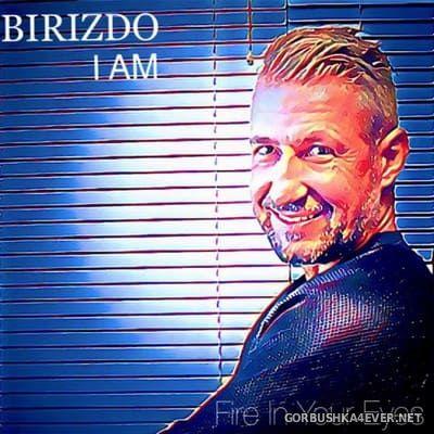 Birizdo I Am - Fire in Your Eyes [2018]