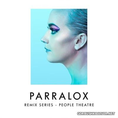 Parralox - Remix Series - People Theatre [2017]