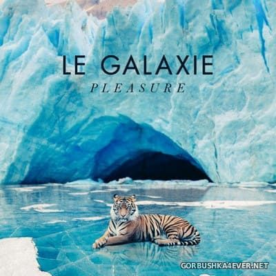 Le Galaxie - Pleasure [2018]
