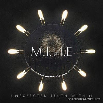 M.I.N.E - Unexpected Truth Within [2018]