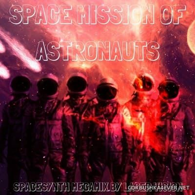 Space Mission Of Astronauts Megamix [2019]