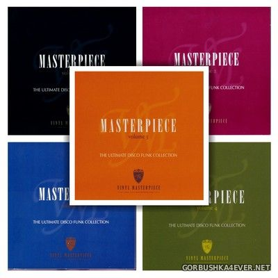 Masterpiece - The Ultimate Disco Funk Collection 01 - 05 [2004-2007]
