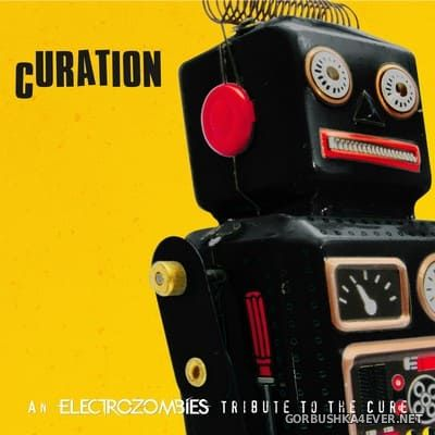 Curation (An Electrozombies Tribute To The Cure) [2018]