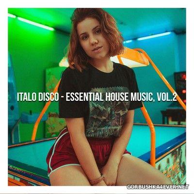 Italo Disco - Essential House Music vol 2 [2019]