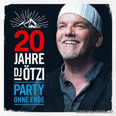 DJ Ötzi - 20 Jahre DJ Ötzi - Party ohne Ende [2019]