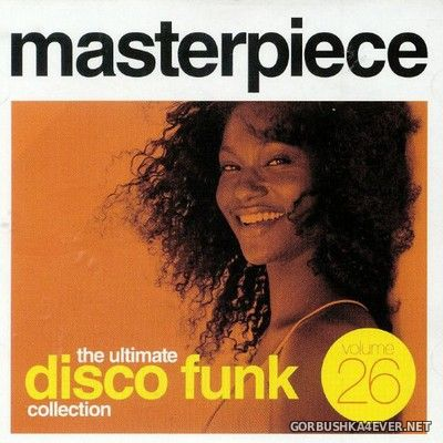 Masterpiece - The Ultimate Disco Funk Collection 26 [2018]