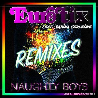 Eurotix - Naughty Boys (Remixes) [2018]