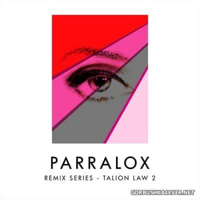 Parralox - Remix Series - Talion Law 2 [2018]