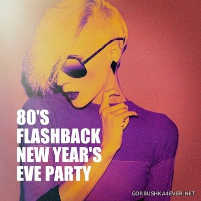 80s Flashback New Years Eve Party [2018]