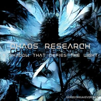 Chaos Research - A Shadow That Defies The Light [2018]