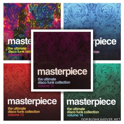 Masterpiece - The Ultimate Disco Funk Collection 11 - 15 [2011-2013]