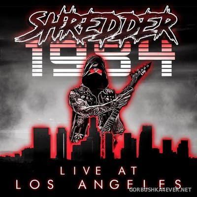Shredder 1984 - Live At Los Angeles [2018]