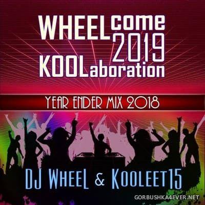 WHEELcome 2019 [2018] Mixed by DJ WheeL & Kooleet15