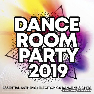 Dance Room Party 2019 (Essential Anthems, Electronic & Dance Music Hits) [2019]