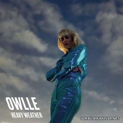 Owlle - Heavy Weather [2018]