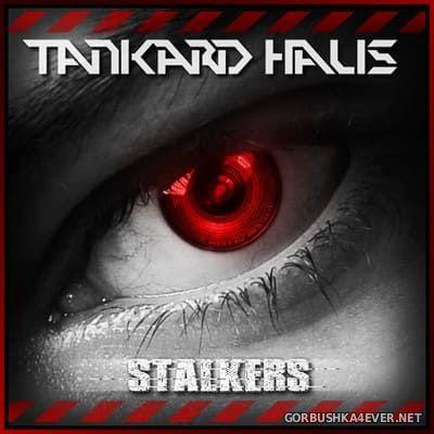 Tankard Haus - Stalkers [2018]