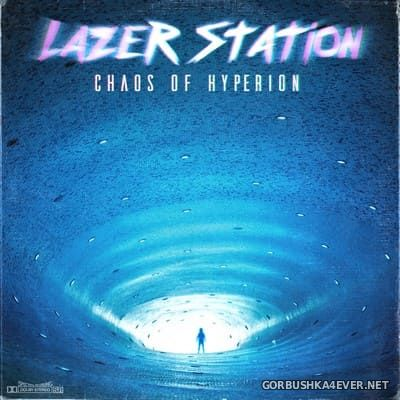 Lazer Station - Chaos Of Hyperion [2017]