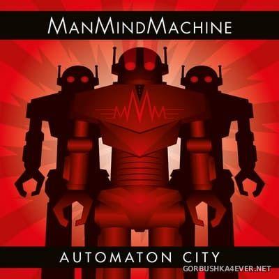 ManMindMachine - Automaton City [2018]