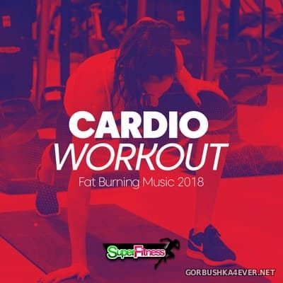 SuperFitness - Cardio Workout Fat Burning Music [2018]
