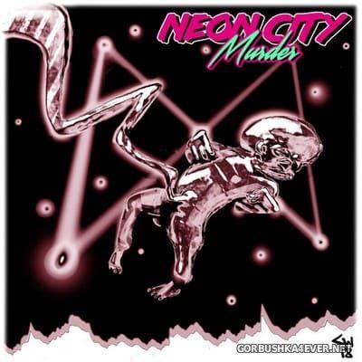 Neon City Murder - Stellar Stillbirth [2018]