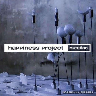 Happiness Project - Mutation [2018]