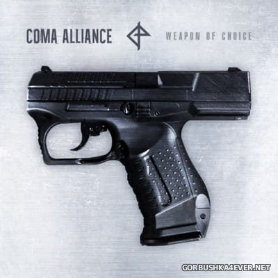 Coma Alliance - Weapon Of Choice [2018]