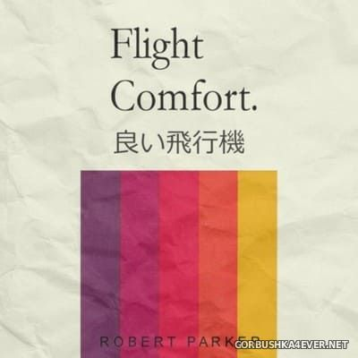 Robert Parker - Flight Comfort [2016]