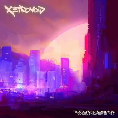 Xetrovoid - Tales From The Metropolis [2018]