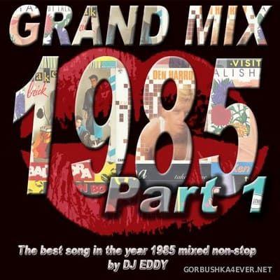 DJ Eddy - Grand Mix 1985 Part I