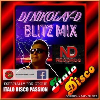 DJ Nikolay-D - Blitz Mix [2019]