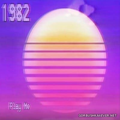 1982 - Play Me [2017]