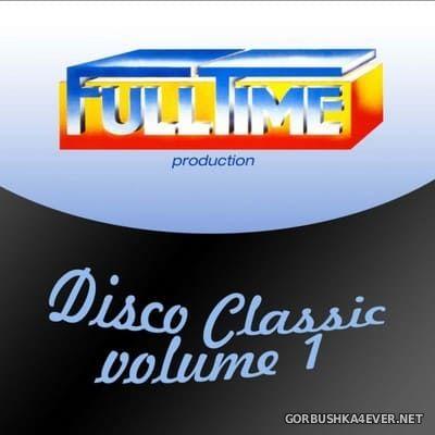 Fulltime Production - Disco Classic vol 1 [2013]