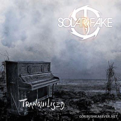 Solar Fake - Tranquilised [2018]