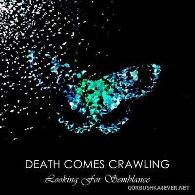 Death Comes Crawling - Looking For Semblance [2018]