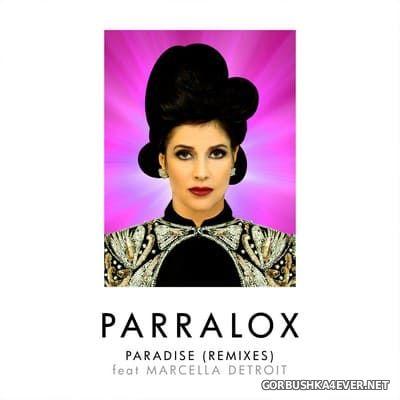 Parralox - Paradise (feat Marcella Detroit) (Remixes) [2018]