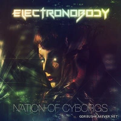 ElectroNobody - Nation Of Cyborgs [2017]