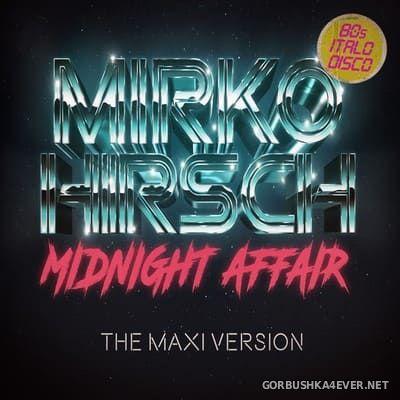 Mirko Hirsch - Midnight Affair (The Maxi Version) [2018]